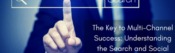 The Key to Multi-Channel Success: Understanding the Search and Social Mindset